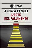 L'arte del fallimento: Elia Contini indaga