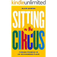 Sitting in the Circus: Finding Promise in an Unassuming Place