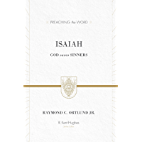 Isaiah: God Saves Sinners (Preaching the Word)