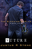 Suture (The Bleeding Worlds Book 2)