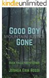 Good Boy Gone: Mountain Justice (Buck Valley Mysteries Book 1)