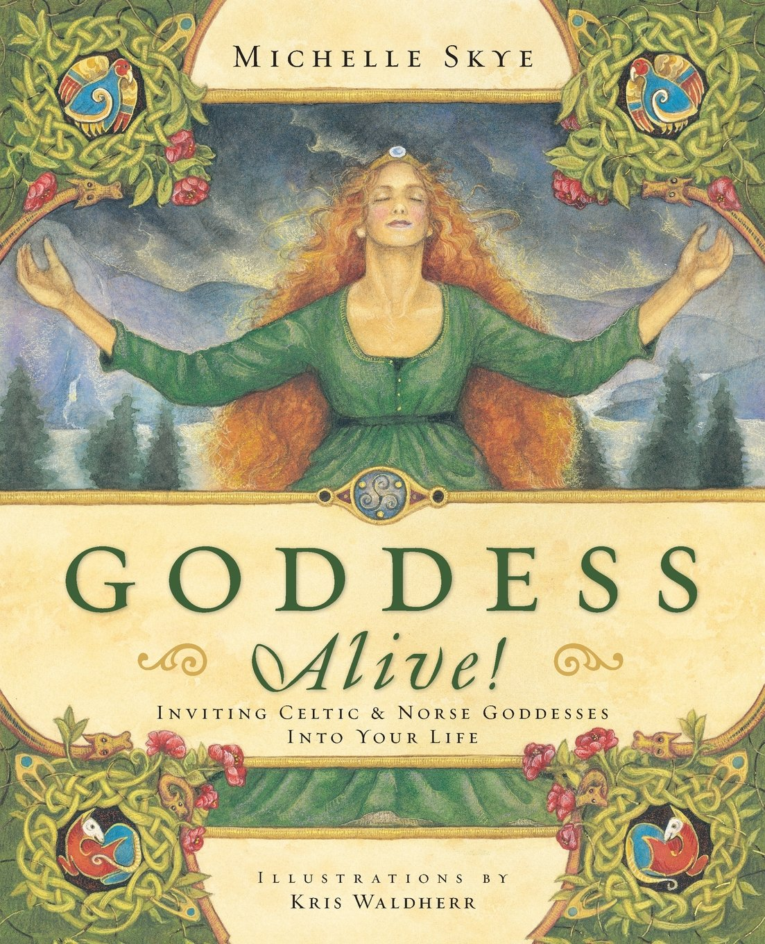 Read Online Goddess Alive!: Inviting Celtic & Norse Goddesses into Your Life pdf