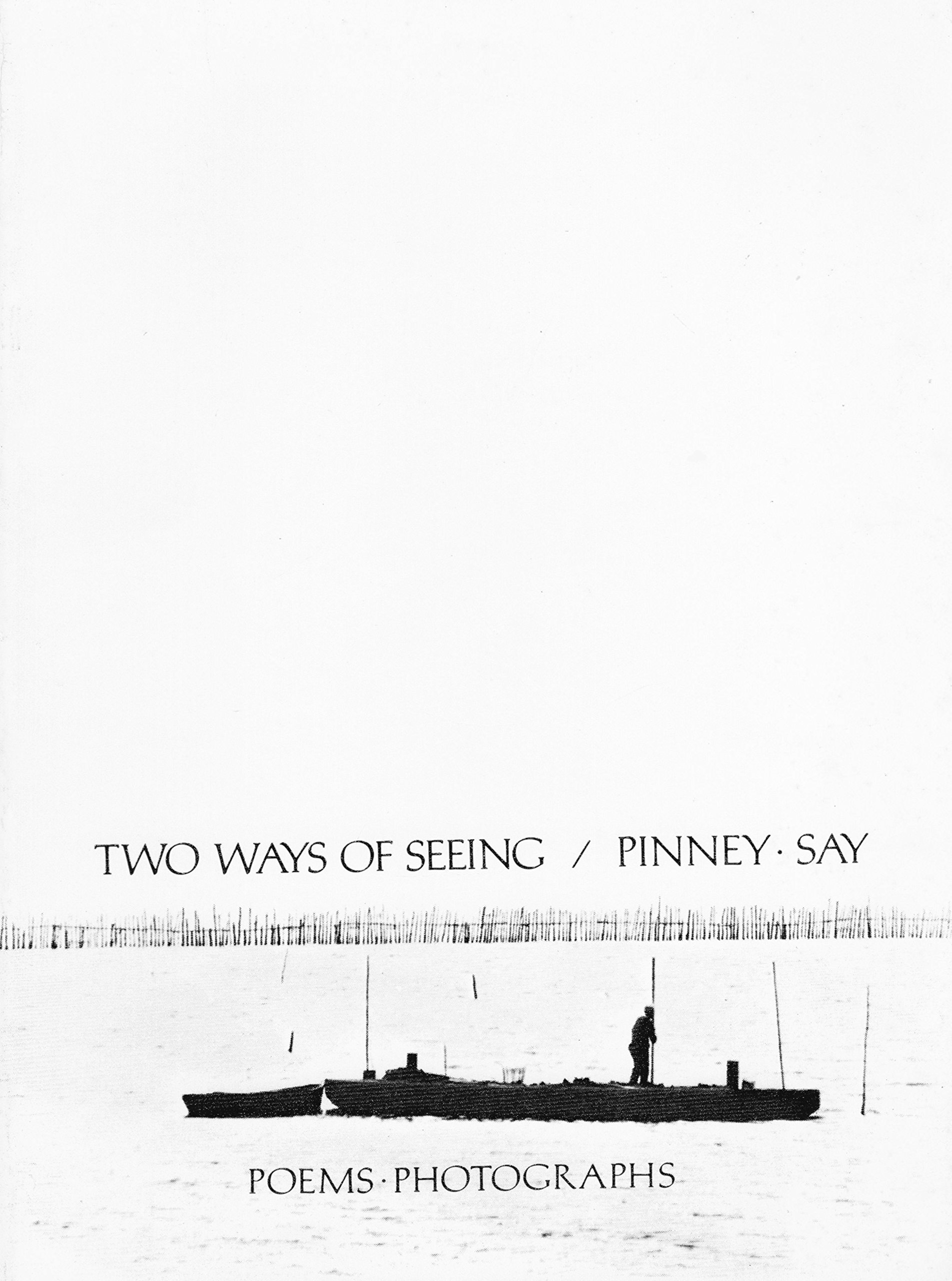 Two Ways Of Seeing An Anthology Of Poems And Photographs