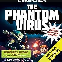 The Phantom Virus: An Unofficial Minecrafter's Adventure (The Gameknight999 Series)