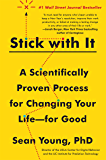 Stick with It: A Scientifically Proven Process for Changing Your Life-for Good (English Edition)