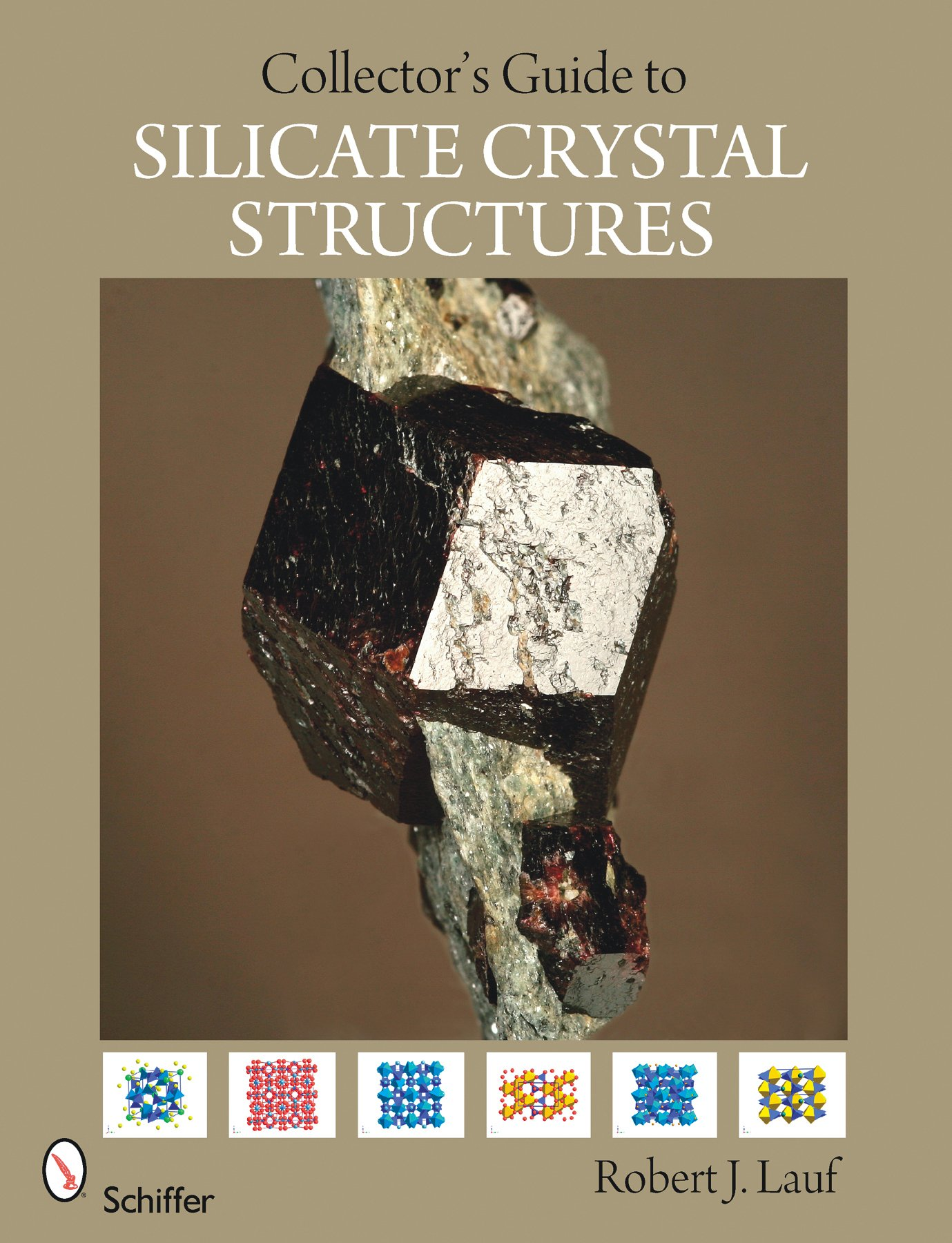 The Collector's Guide to Silicate Crystal Structures (Schiffer Earth Science  Monographys): Robert Lauf: 9780764335792: Amazon.com: Books