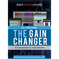 The Gain Changer: A Foundation To A Better Mix (English Edition)