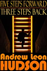 Five Steps Forward, Three Steps Back Kindle Edition