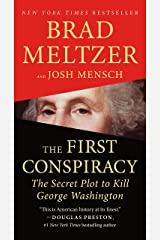 The First Conspiracy: The Secret Plot to Kill George Washington Kindle Edition