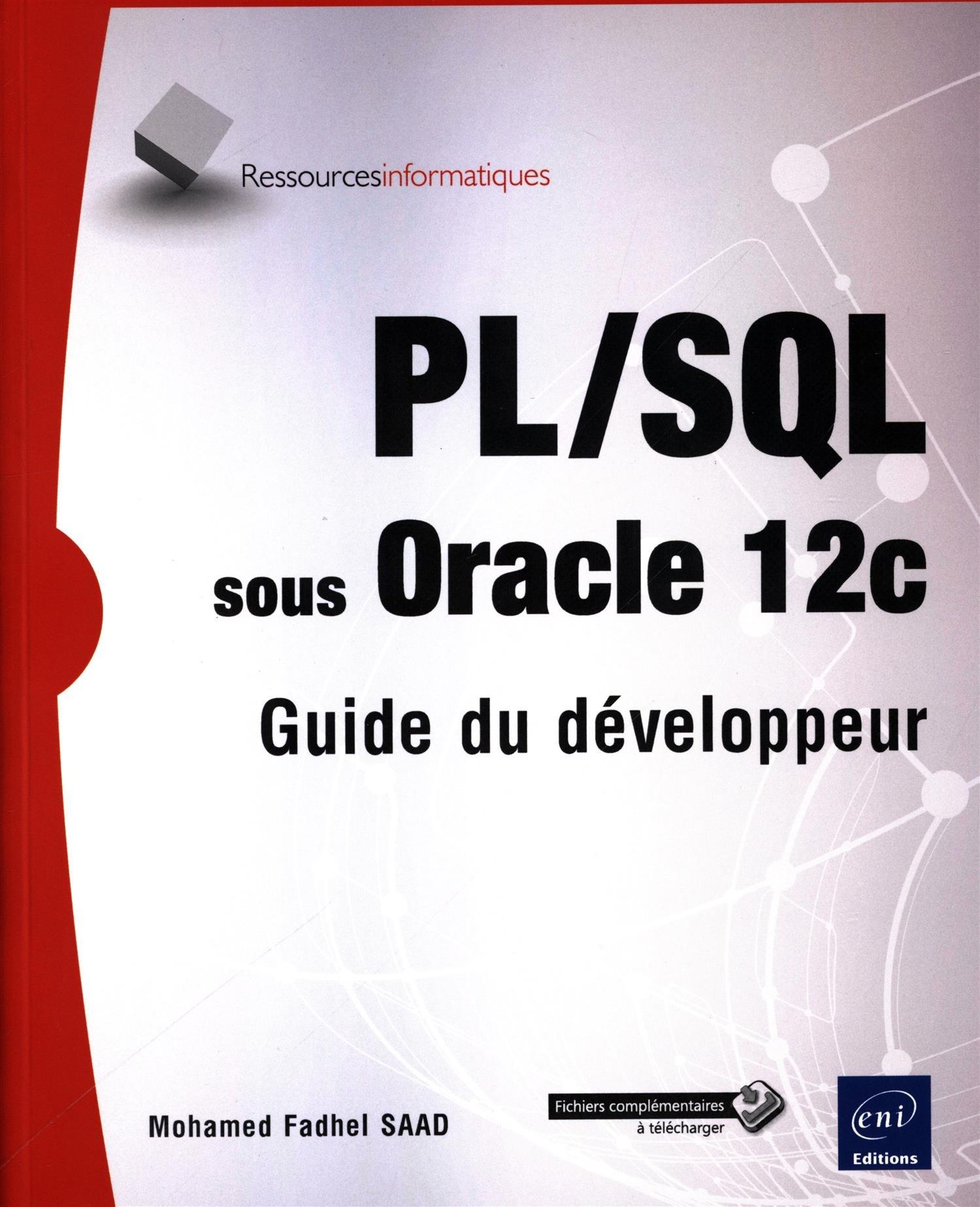 PL/SQL sous Oracle 12c - Guide du développeur Broché – 12 octobre 2016 Mohamed Fadhel SAAD Editions ENI 2409003761 Informatique