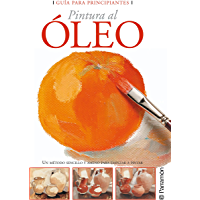 Guía para principiantes. Pintura al óleo (Guías