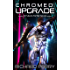 Chromed: Upgrade: A Cyberpunk Adventure Epic (Future Forfeit Book 1)