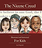 The Nicene Creed: Illustrated and Instructed for Kids