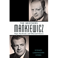 The Brothers Mankiewicz: Hope, Heartbreak, and Hollywood Classics (Hollywood Legends Series) book cover