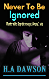 Never To Be Ignored (Circles of Subterfuge Book 1)