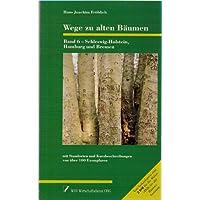 Wege zu alten Bäumen, Bd.6, Schleswig-Holstein, Hamburg und Bremen