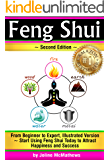 Feng Shui: From Beginner to Expert, Illustrated Version ~ Start Using Feng Shui Today to Attract Happiness and Success ( Feng Shui 'Bagua' Map, Feng Shui Colors, Feng Shui Tips ) (English Edition)