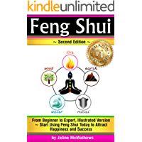 Feng Shui: From Beginner to Expert, Illustrated Version ~ Start Using Feng Shui Today to Attract Happiness and Success (Feng Shui 'Bagua' Map, Feng Shui Colors, Feng Shui Tips) (English Edition)