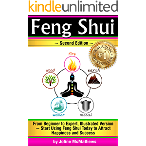 Feng Shui: From Beginner to Expert, Illustrated Version ~ Start Using Feng Shui Today to Attract Happiness and Success…
