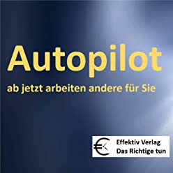 Autopilot: ab jetzt arbeiten andere für Sie