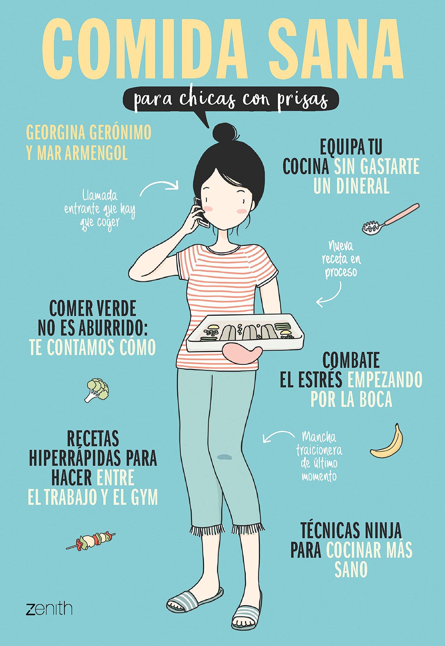 Comida sana para chicas con prisas: Amazon.es: Georgina Gerónimo, Mar Armengol: Libros