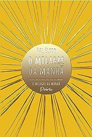 O milagre da manhã (Edição Especial): incluindo O milagre da manhã – Diário