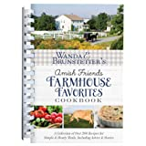 Wanda E. Brunstetter's Amish Friends Farmhouse Favorites Cookbook: A Collection of Over 200 Recipes for Simple and Hearty Mea