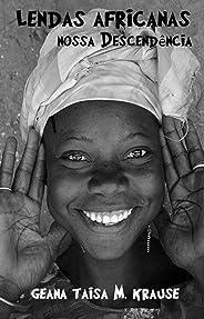 Lendas Africanas: Nossa descendência