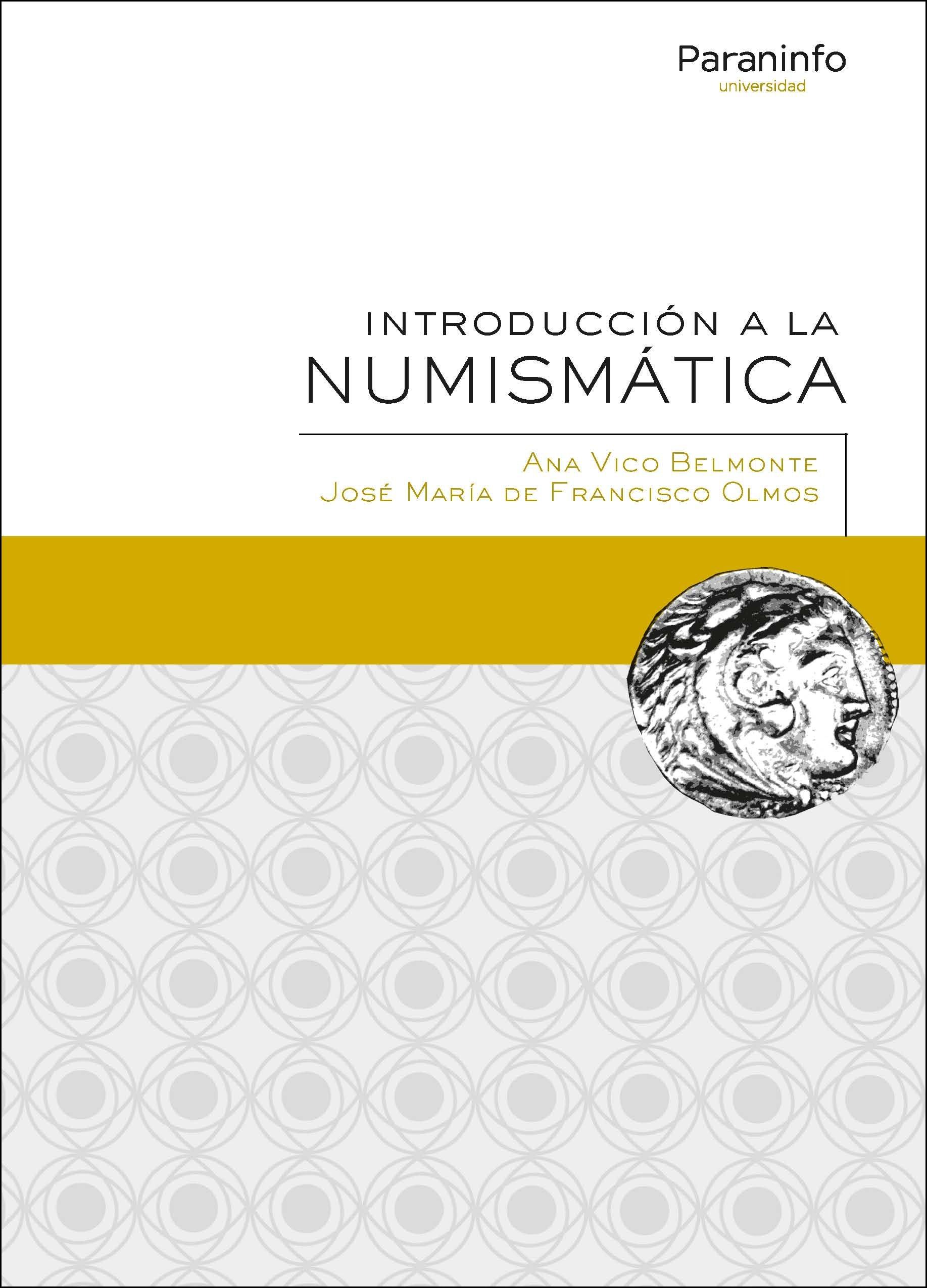 Introducción a la Numismática (Historia): Amazon.es: Vico Belmonte, Ana, De Francisco Olmos, Josée María: Libros