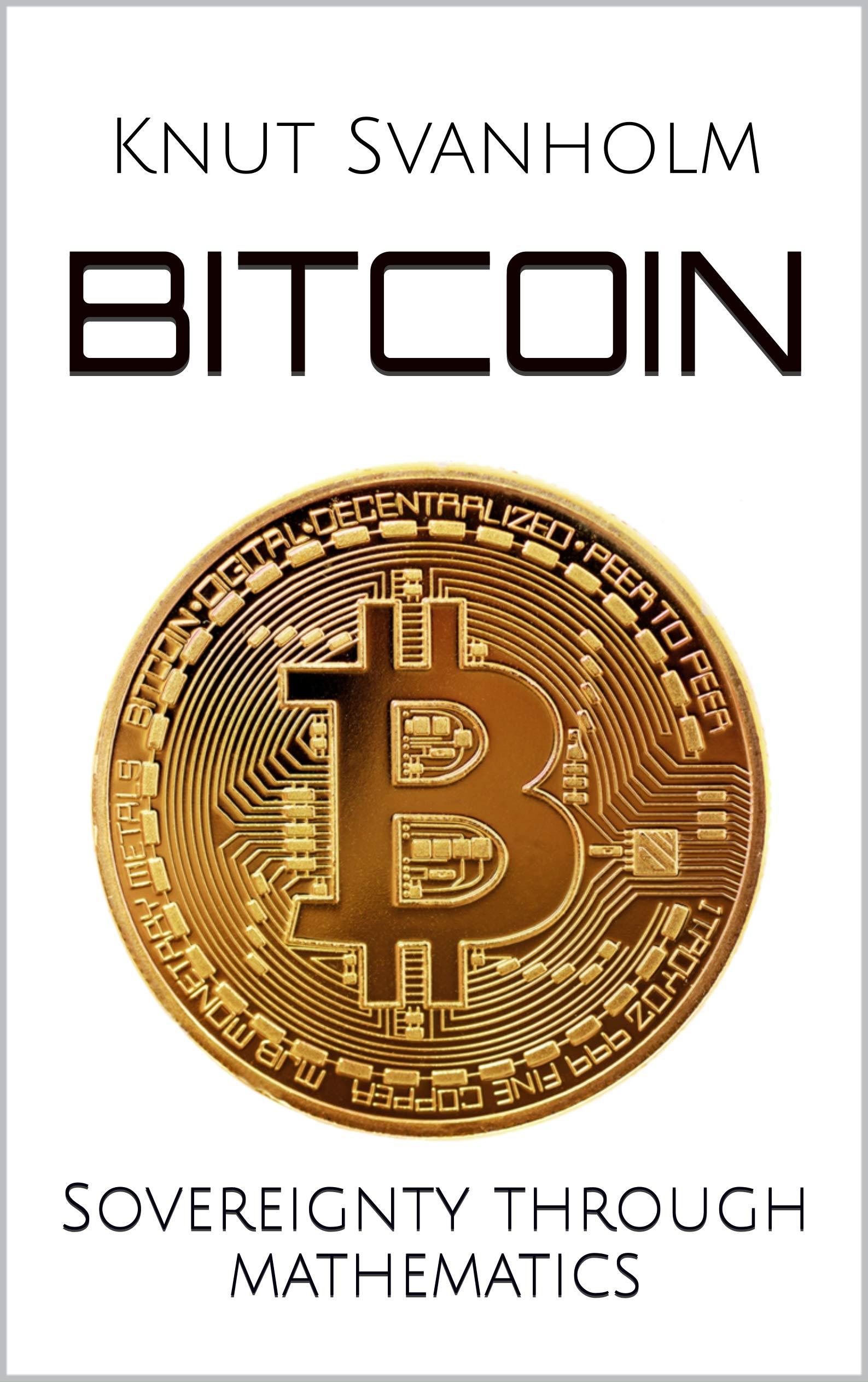 Bitcoin  Sovereignty Through Mathematics  English Edition