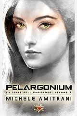 Pelargonium (La Serie dell'Onniologo Vol. 2) (Italian Edition) Kindle Edition