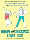 Draw What Success Looks Like: The Coloring and Activity Book for Serious Businesspeople