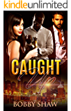 Caught Up (Two Families Love Book 3)