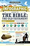 The Infographic Guide to the Bible: The Old