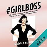 #Girlboss: L'incroyable aventure d'une décrocheuse scolaire devenue patronne d'un empire du e-commerce