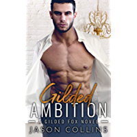Gilded Ambition: A Gilded Fox Novel (English Edition)