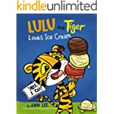 LULU The Tiger Loves Ice Cream: A Children's Book about Self-Esteem, Cooking, Sharing and Social skills (Cooking Adventures 2