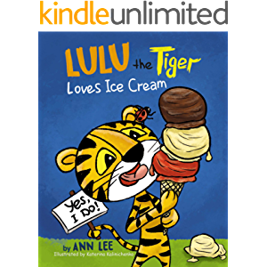 LULU The Tiger Loves Ice Cream: A Children's Book about Self-Esteem, Cooking, Sharing and Social skills (Cooking…