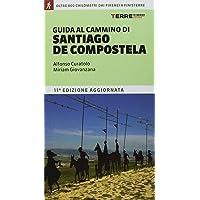 Guida al cammino di Santiago de Compostela. Oltre 800 chilometri dai Pirenei a Finisterre