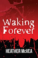 Waking Forever (Waking Forever Series Book 1) Kindle Edition