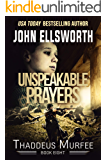Unspeakable Prayers: A Legal Thriller (Thaddeus Murfee Legal Thriller Series Book 7)