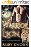 Warrior Lion: Lion Shifter Romance (Black Ops Mates Book 3)