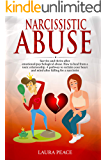 Narcissistic abuse: Survive and thrive after emotional/psychological abuse. How to heal from a toxic relationship. A pathway to reclaim your heart and mind after falling for a narcissist