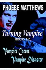 Turning Vampire 1,2: Boxed Set (Turning Vampire Boxed Set Book 1) Kindle Edition