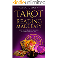 Tarot Reading Made Easy: A Step BY Step Guide To Learning Tarot Reading In 28 Days