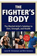 Fighter's Body: The Martial Artist's Solution to Diet, Strength, and Health Kindle Edition