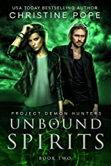 Unbound Spirits (Project Demon Hunters Book 2) Kindle Edition