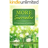 More Surrender: 30 Experiences of Letting Go (The MORE Series Book 6)