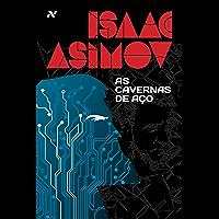 As Cavernas de Aço (Série dos Robôs Livro 1)