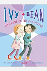 Ivy and Bean Take Care of the Babysitter: Book 4 Kindle Edition